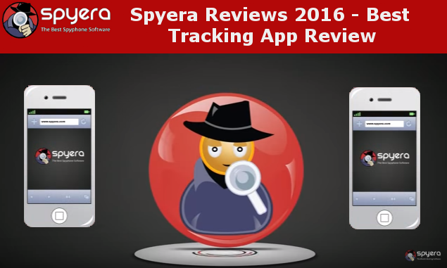 Spyera Android & iPhone Review - Spyera Reviews 2016 – Mobile Spy